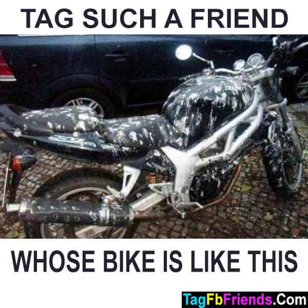 Tag such a friend whose bike is like this