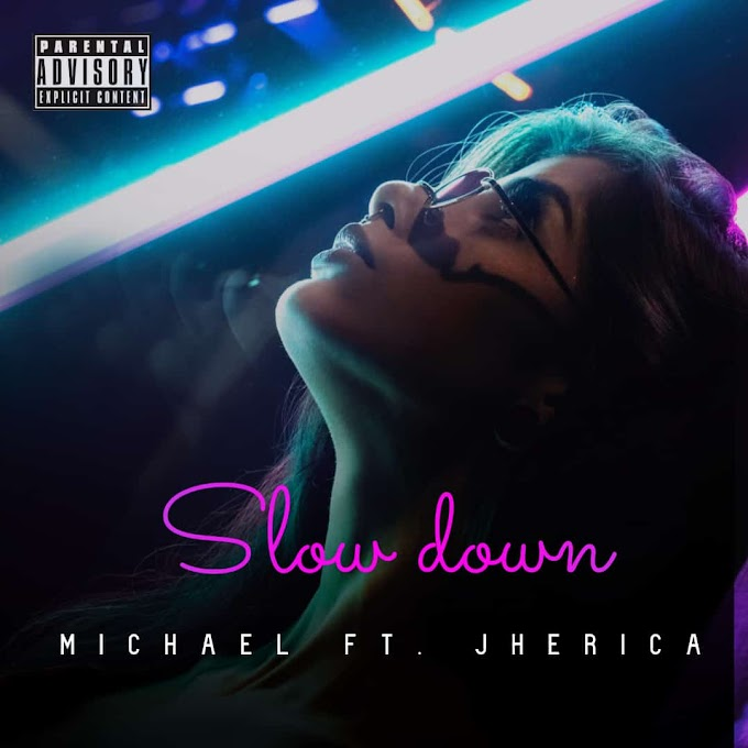 [Music] slow down by Michael ft Jherica