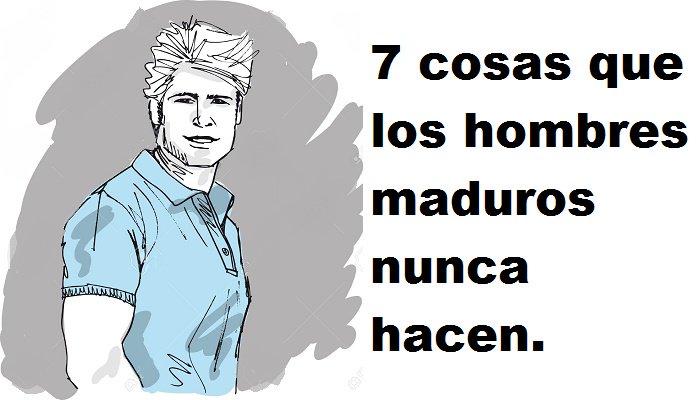 7 Cosas Que Los Hombres Maduros Nunca Hacen El Club