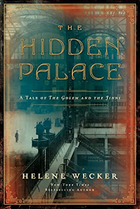 The Hidden Palace (The Golem and the Jinni #2) by Helene Wecker