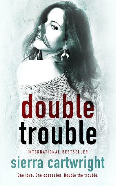 One love. One obsession. Double Trouble #bookrelease @SierraWrites