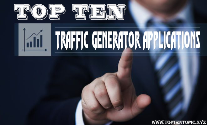 Top Ten Traffic Generator Applications on the Web
