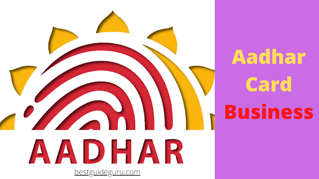 Make money from Aadhar Card Business
