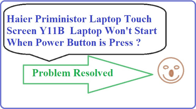 Haier  Y11B Laptop Turn On Issue Resolved  PM Scheme Haier Touch Screen Laptop Turn On Display Issue