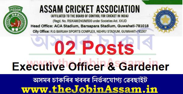 Assam Cricket Association Recruitment 2021: 02 Executive Officer & Gardener Posts