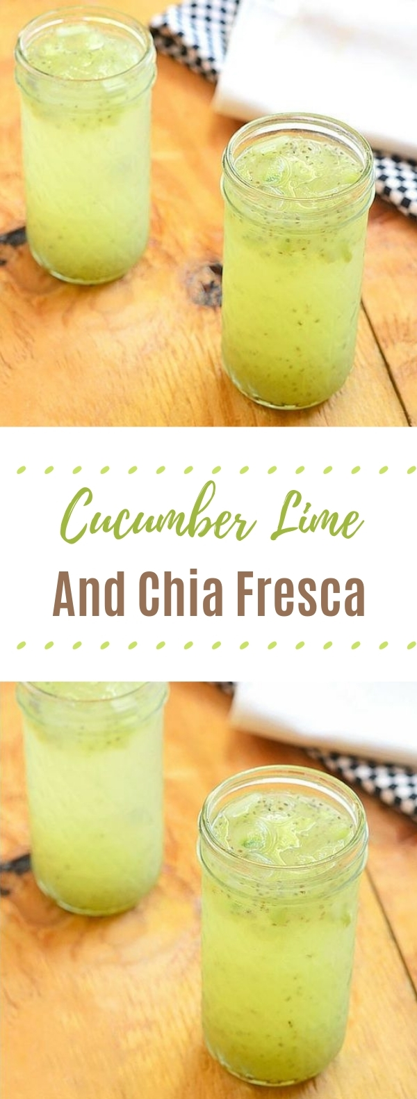 Cucumber Lime and Chia Fresca #summer #drinks