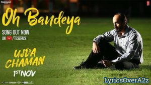 Oh Bandeya Lyrics - Ujda Chaman | Sunny Singh | Lyrics Over A2z