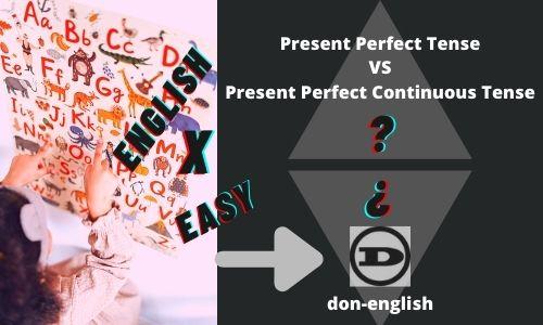 Perbedaan Present Perfect dan Present Perfect Continuous