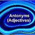 Learning Antonyms (Adjectives)
