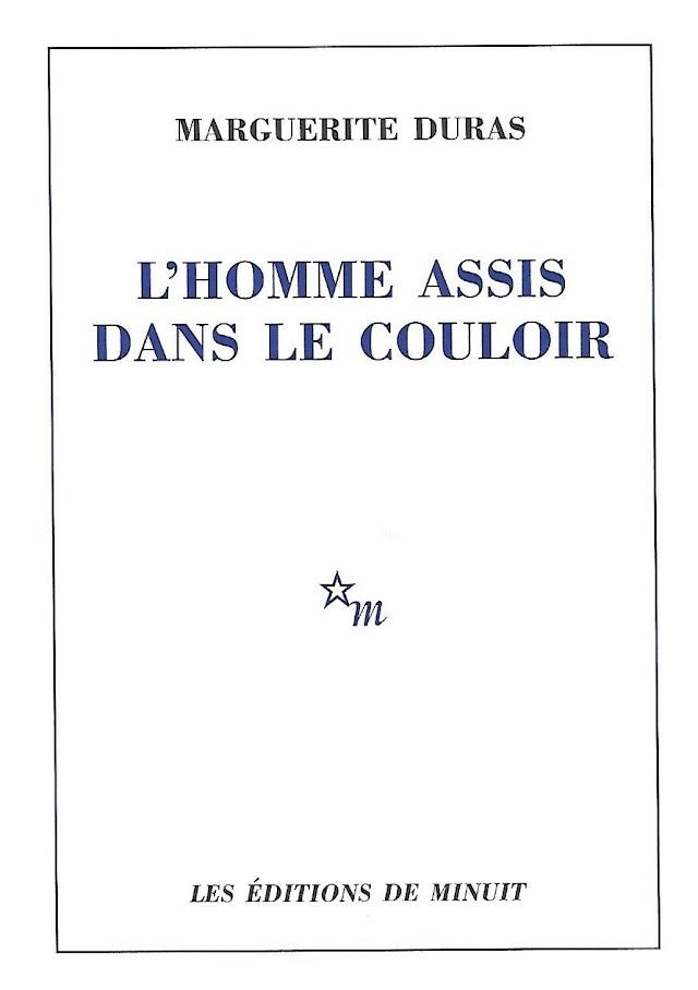 """""""L'Homme assis dans le couloir"""", Marguerite Duras"""