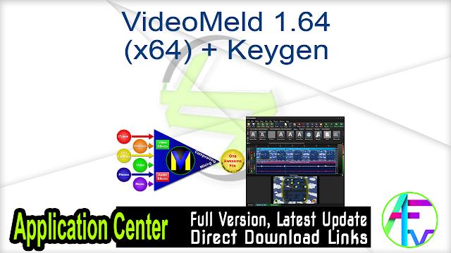 VideoMeld 1.64 (x64) + Keygen