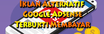 7 Iklan Alternatif Google Adsense Tidak Scam Terbukti Membayar