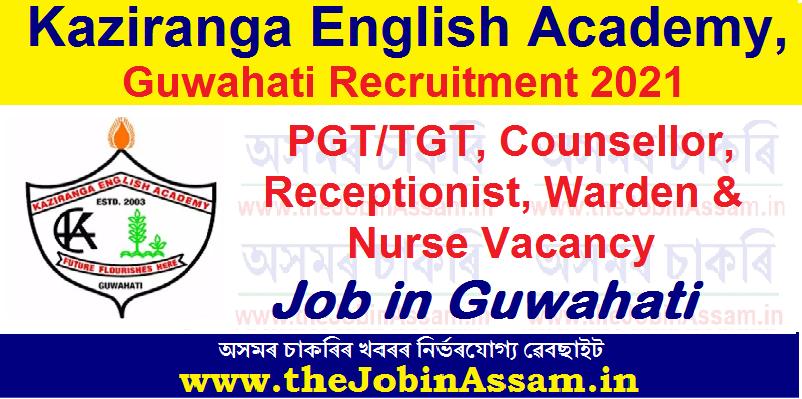 Kaziranga English Academy, Guwahati Recruitment 2021