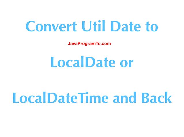 java-date-to-localdate-and-localdatetime