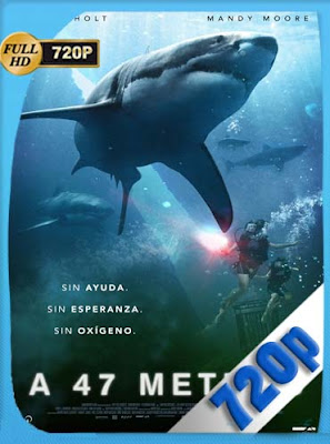 Terror a 47 Metros (2017)HD [720P] Latino [GoogleDrive] DizonHD