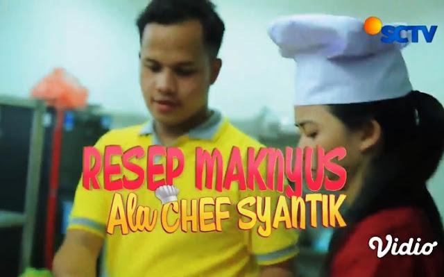 Daftar Nama Pemain FTV Resep Maknyus Ala Chef Syantik SCTV Lengkap