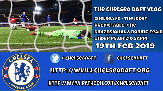 Chelsea FC - The most predictable, one dimensional & boring team under Maurizio Sarri.