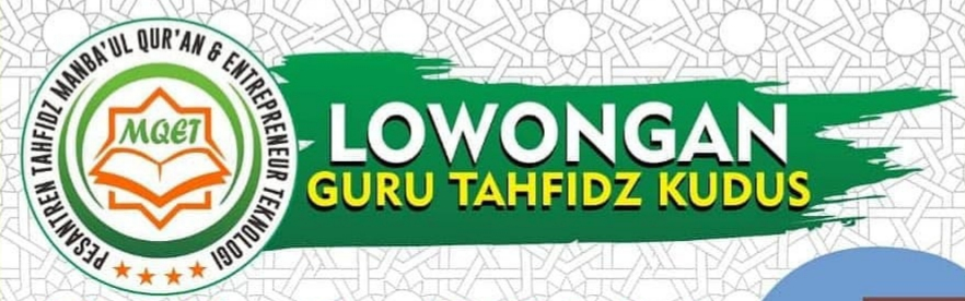 Pesantren Tahfidz MANBA'UL QUR`AN & ENTREPRENEUR TEKNOLOGI Undaan Lor Kudus