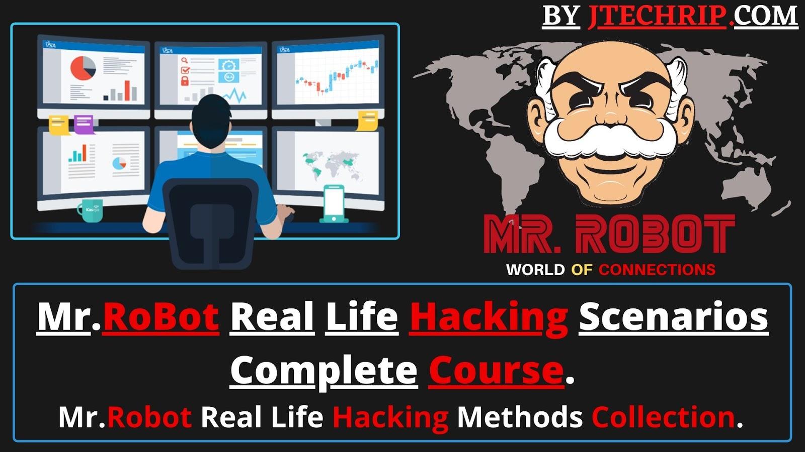 JTECHRIP.COM Mr.RoBot Real Life Hacking Scenarios Complete Course.
