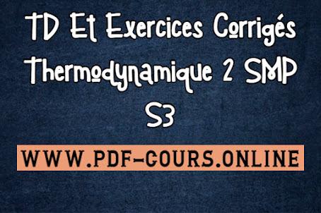 TD Et Exercices Corrigés Thermodynamique 2 SMP S3