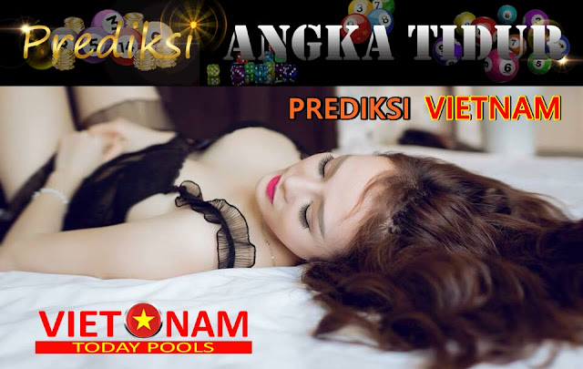 PREDIKSI VIETNAM TODAY POOLS