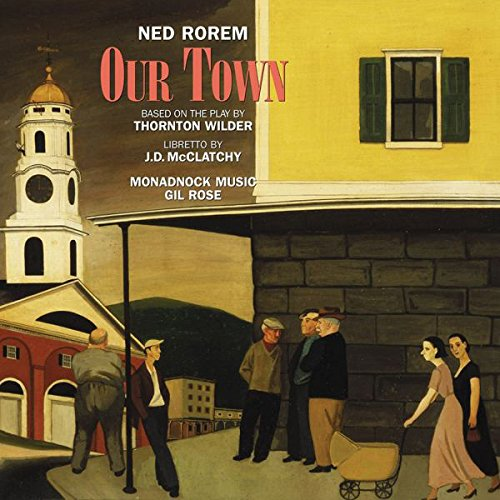 IN REVIEW: Ned Rorem - OUR TOWN (New World Records 80790-2)