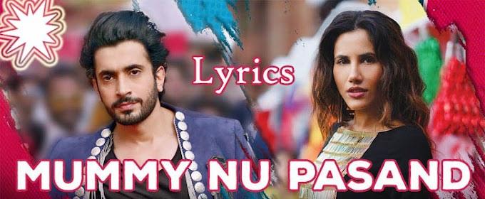 Meri Mummy Nu Pasand Lyrics - मेरी मम्मी नु पसंद नहीयो तू
