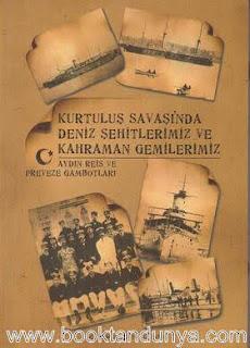 Mustafa Hergüner - Kurtuluş Savaşı'nda Deniz Şehitlerimiz ve Kahraman Gemilerimiz (Aydın Reis ve Preveze Gambotları)