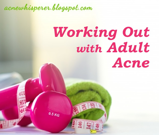 Working out with adult acne, how to prevent problems.