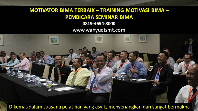 MOTIVATOR BIMA, TRAINING MOTIVASI BIMA, PEMBICARA SEMINAR BIMA, PELATIHAN SDM BIMA, TEAM BUILDING BIMA