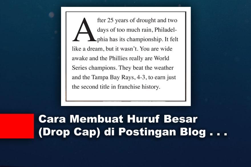 Cara Membuat Huruf Besar (Drop Cap) di Awal Postingan Blog