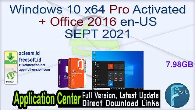 Windows 10 x64 Pro Activated + Office 2016 en-US SEPT 2021