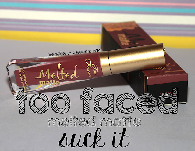 Too Faced Melted Matte lipstick in Suck It