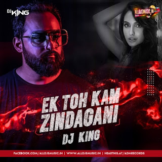 Ek Toh Kum Zindagani (Remix) - DJ King [NewDjsWorld.Com]