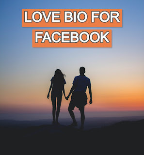 Love Bio For Facebook