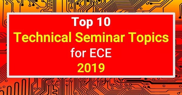 Technical Seminar Topics for ECE 2020