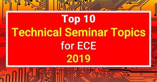 Technical Seminar Topics for ECE in 2019