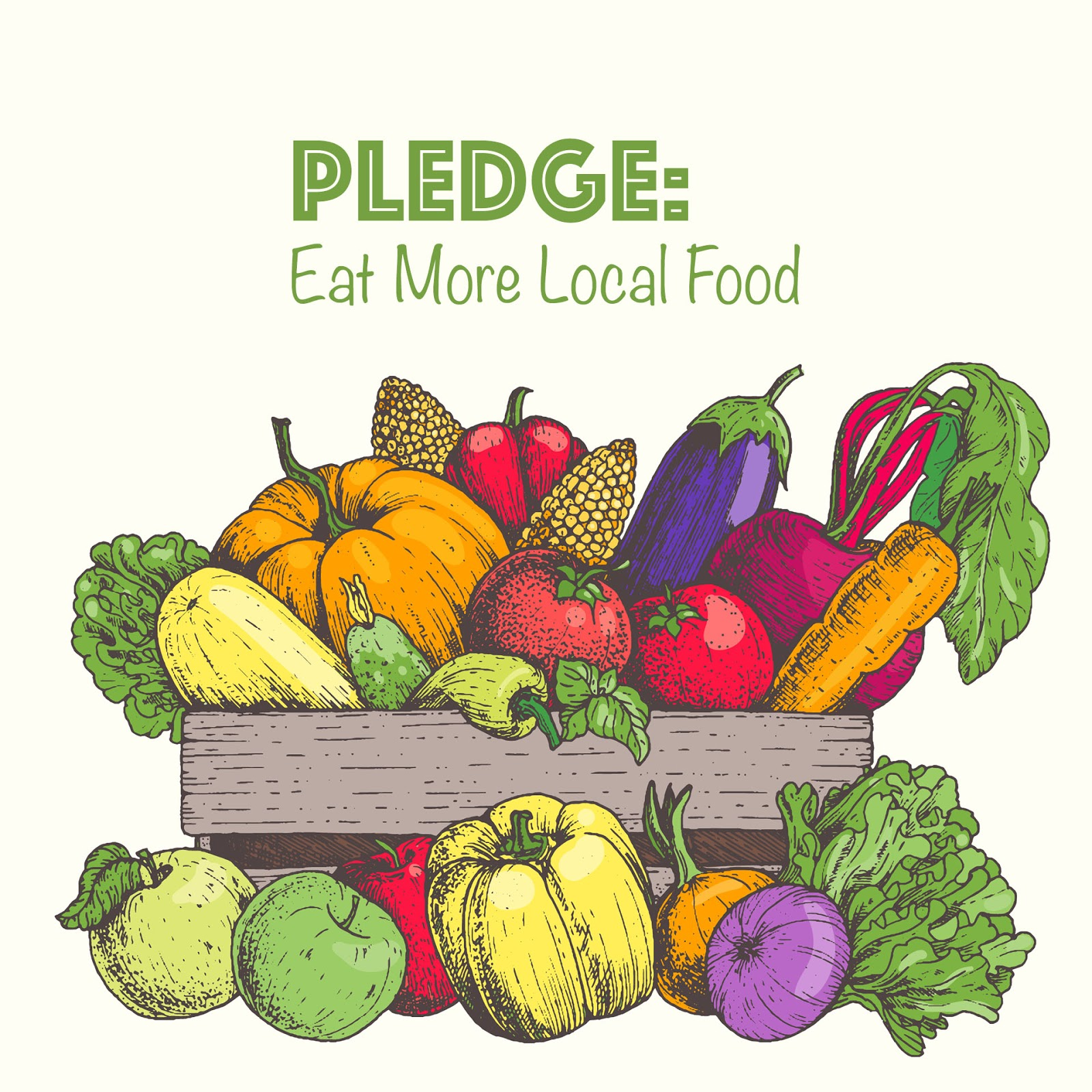 Earth Day Act of Green Pledge Idea - Eat More Local Food