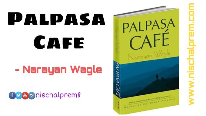 Palpasa Cafe a popular nepali novel by Narayan Wagle