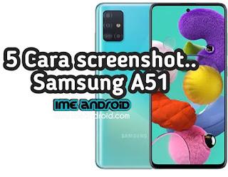 Cara screen capture panjang hp Samsung galaxy a51