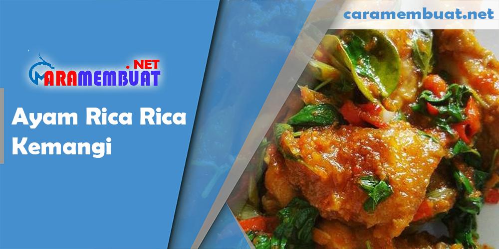 Cara Membuat Ayam Rica Rica Kemangi