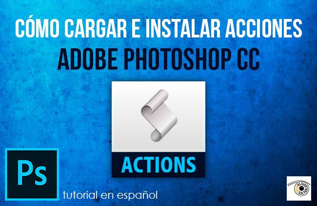 Cómo Cargar e Instalar Acciones en Adobe Photoshop by Saltaalavista Blog