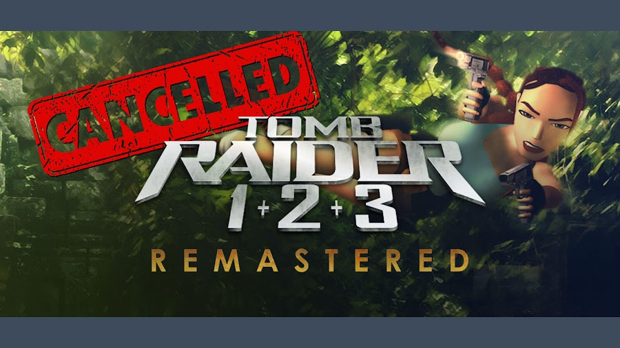 tomb raider remastered cancelled