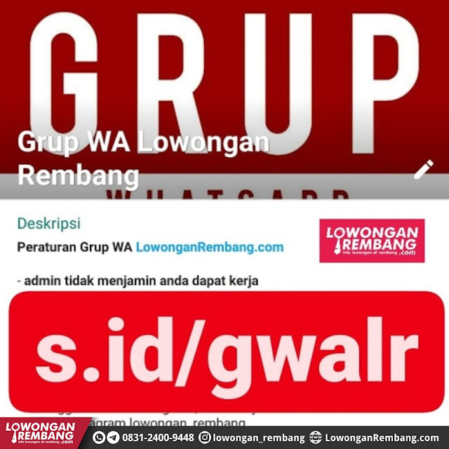 GRATIS !!! Gabung Grup WhatsApp Lowongan Rembang Dot Com Keburu Penuh