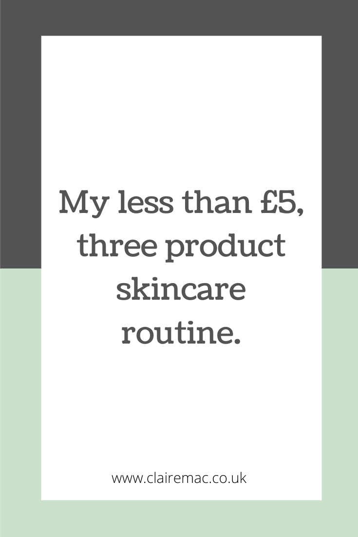 MY LESS THAN £5, THREE PRODUCT SKINCARE ROUTINE. Pinterest graphic.