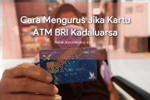 Kartu ATM BRI Kadaluarsa