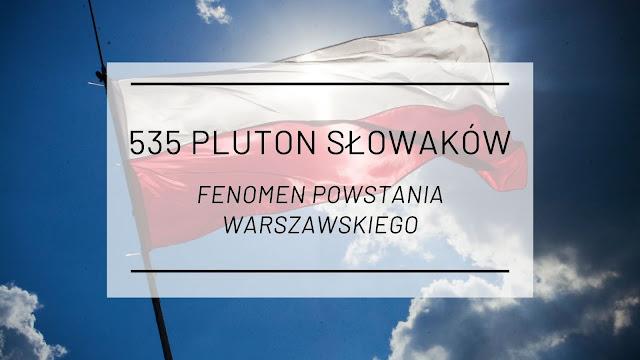 535 Pluton Słowaków - fenomen Powstania Warszawskiego