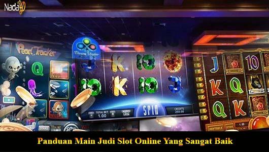Panduan Main Judi Slot Online Yang Sangat Baik
