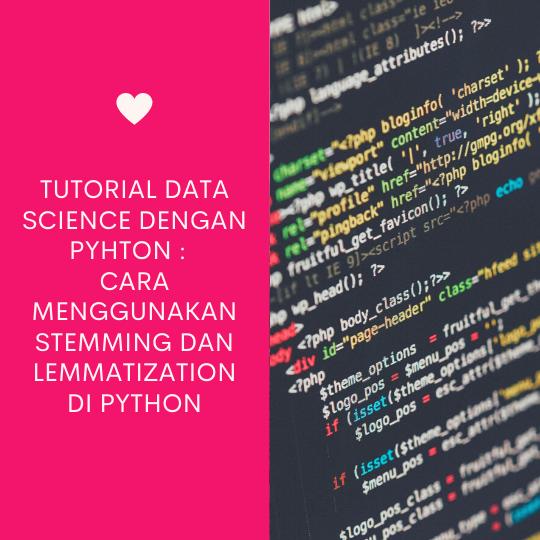 Cara Menggunakan Stemming dan Lemmatization di Python