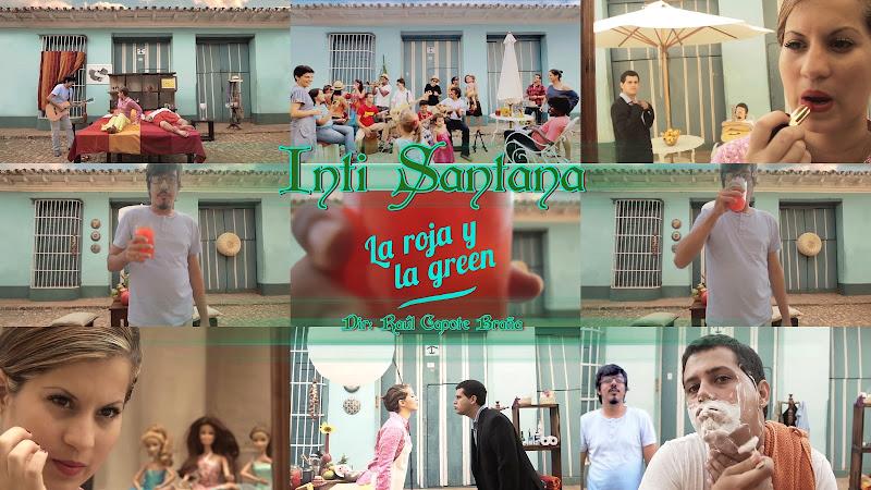 Inti Santana - ¨La Roja y La Green¨ - Videoclip - Director: Raúl Capote Braña. Portal Del Vídeo Clip Cubano